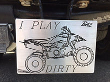 "Load image into Gallery viewer, Trailer Hitch Cover ATV ""I PLAY DIRTY"" 100% U.S. Made - Rad Parts"