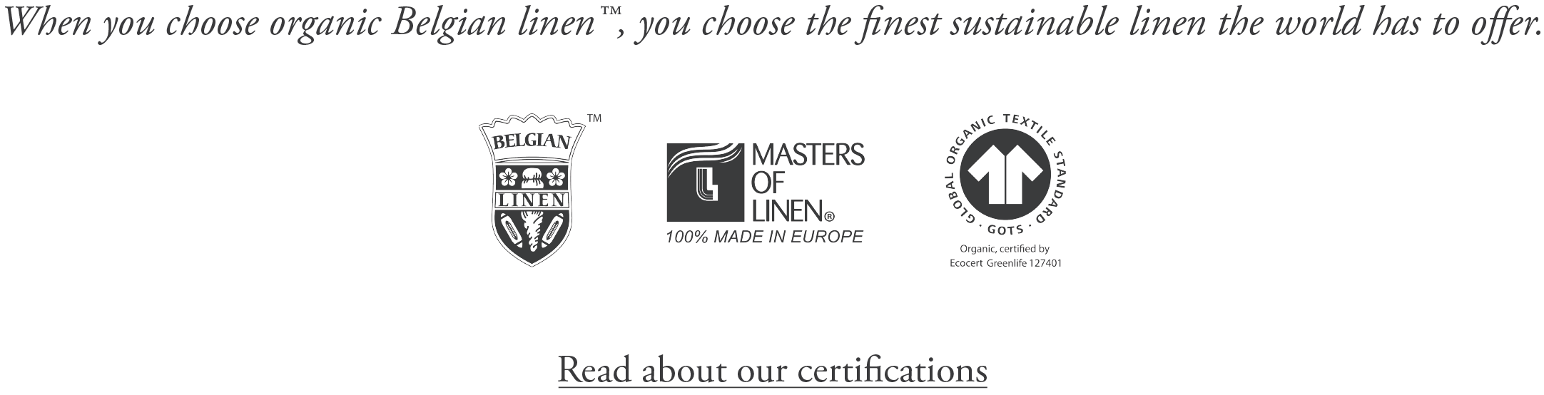 ISE - READ ABOUT CERTIFICATIONS - GOTS MASTERS OF LINEN BELGIAN LINEN OEKO TEX