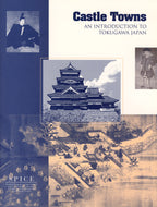 Castle Towns: An Introduction to Tokugawa Japan
