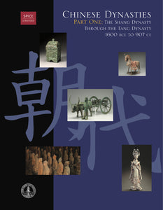Chinese Dynasties Part One: The Shang Dynasty through the Tang Dynasty, 1600 BCE to 907 CE