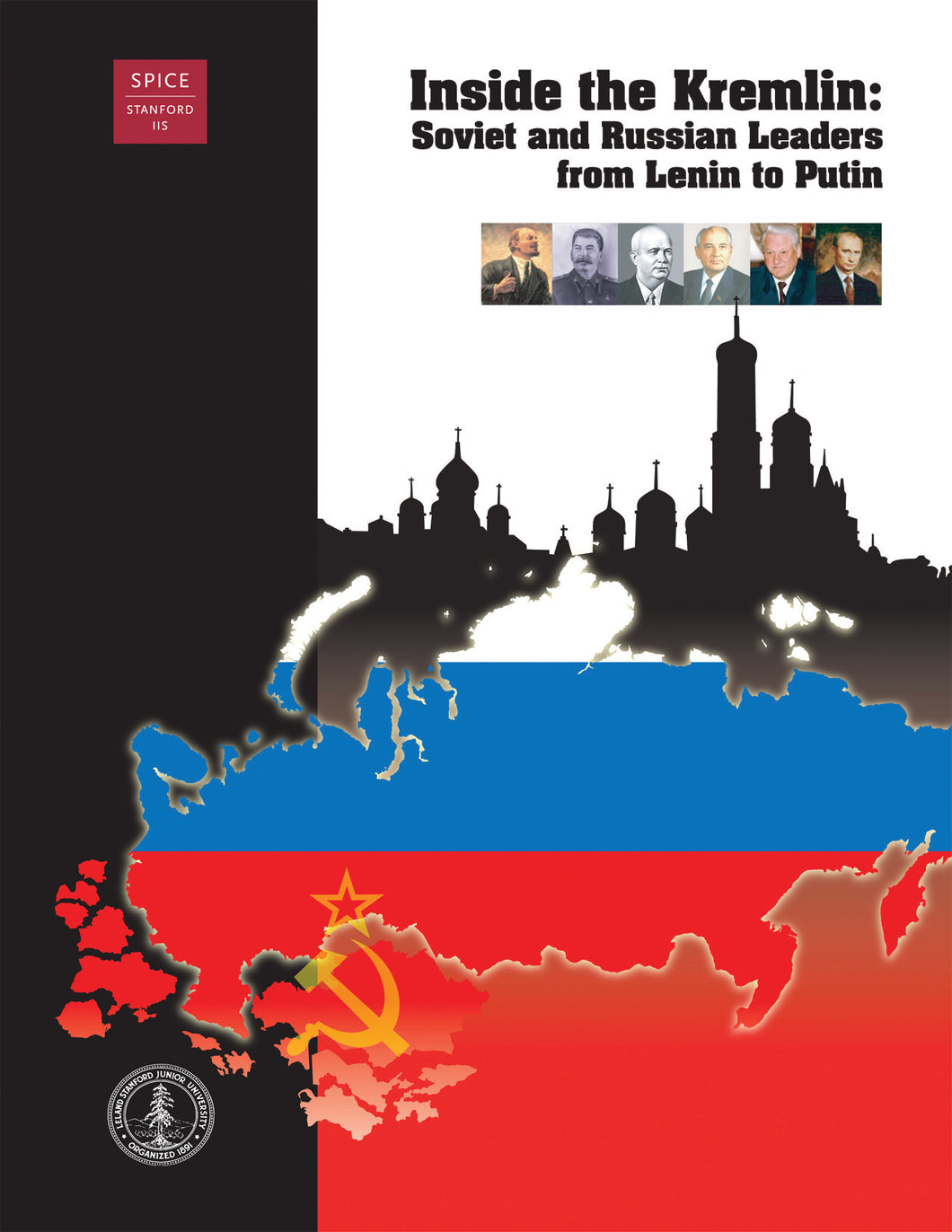 Inside the Kremlin: Soviet and Russian Leaders from Lenin to Putin