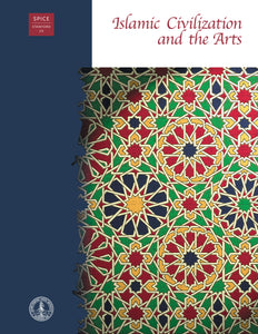 Islamic Civilization and the Arts
