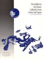 Rabbit in the Moon: Folktales from China and Japan