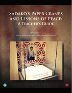 Sadako's Paper Cranes and Lessons of Peace: A Teacher's Guide