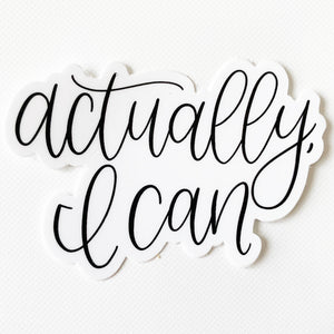 "Actually, I Can Sticker  3"" x 2"""