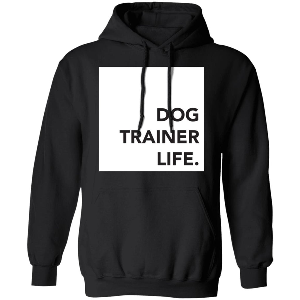 Dog Trainer Life Hoodie - $10 OFF