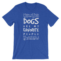 Dogs Are My Favorite T-Shirt