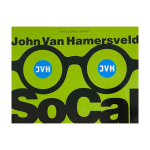 John Van Hamersveld: Photo Journal 1959-2019