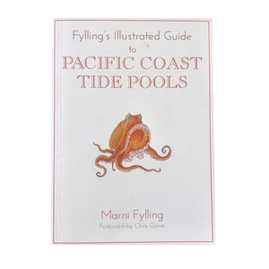 Fylling's Illustrated Guide to Pacific Coast Tide Pools