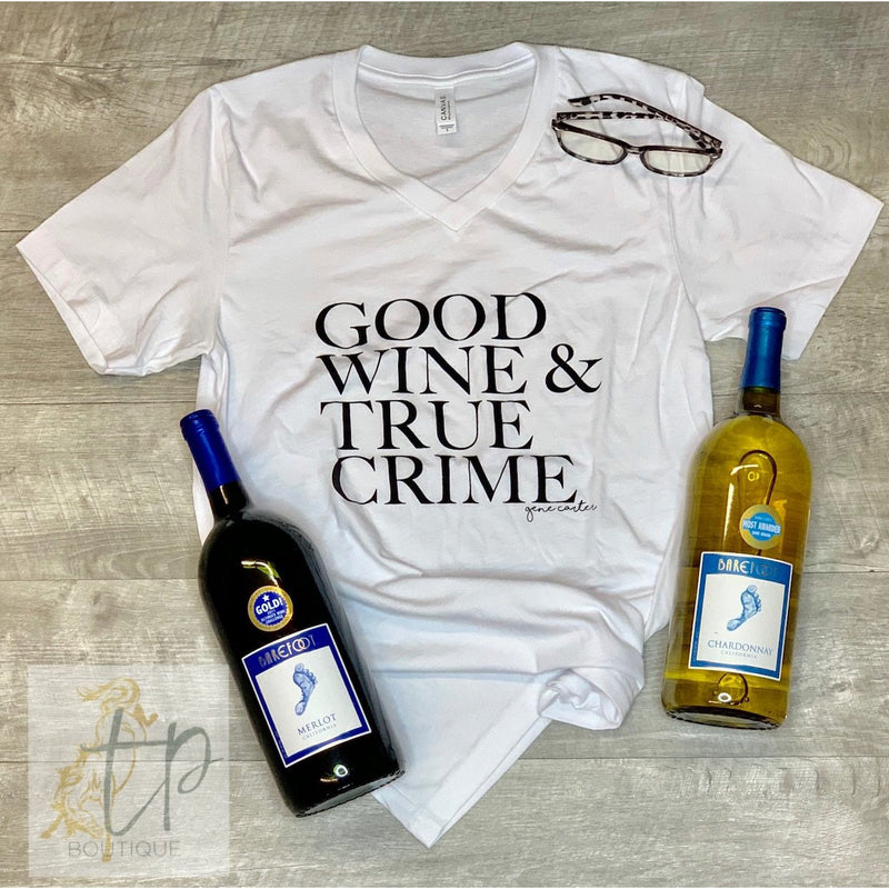 Good Wine & True Crime Tee