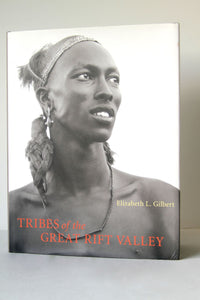 Tribes of the Great Rift Valley Elizabeth Gilbert
