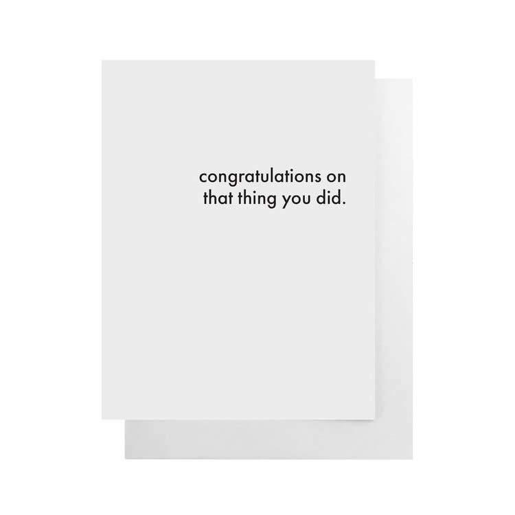 "Congratulations On That Thing You Did card   | 4.25""x 5.5"""