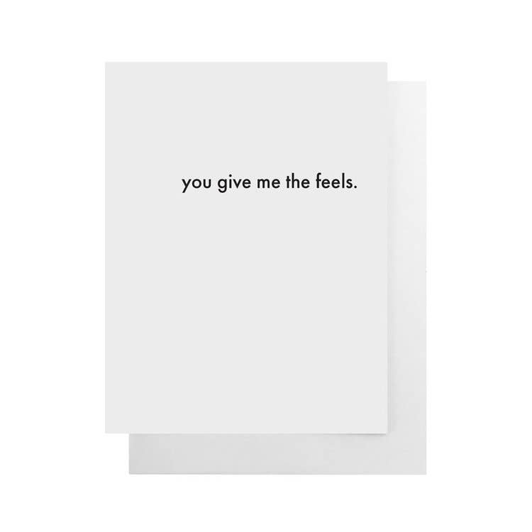 "You Give Me The Feels Card | 4.25""x 5.5"""