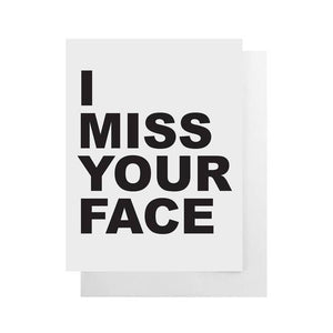 "I Miss Your Face Card | 4.25""x 5.5"""