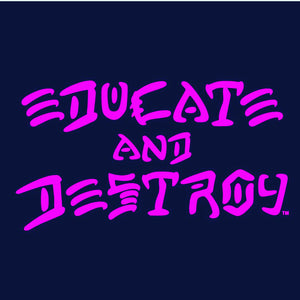 EDUCATE and DESTROY T-Shirt