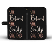 She Believed She Could So She Did Black Wallet Phone Case