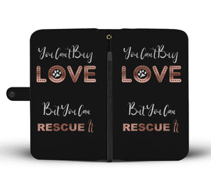You Can't Buy Love But You Can Rescue It Rose Gold Wallet Phone Case
