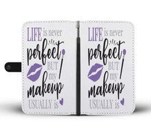 Life Is Never Perfect But My Makeup Usually Is Phone Case Purple Design