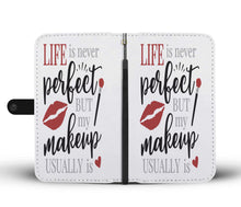 Life Is Never Perfect But My Makeup Usually Is Phone Case Red Design