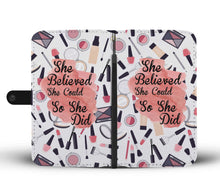 "Makeup Phone Wallet Case ""She Believed She Could So She Did"""
