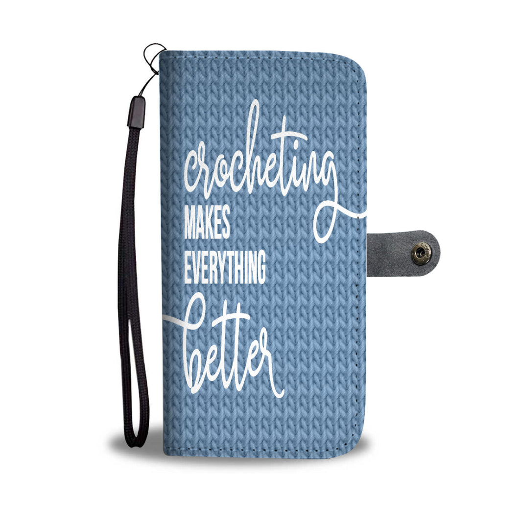 Crocheting Makes Everything Better Wallet Phone Case