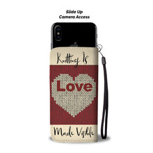 Knitting Is Love Made Visible Wallet Phone Case