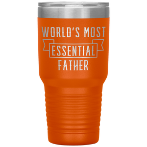 World's Most Essential Father Insulated Tumbler Stainless Steel Powder Coated