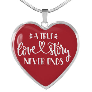 A True Love Story Never Ends Red Heart Shaped Pendant Stainless Steel or 18K Gold Plated