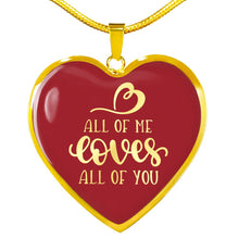 Load image into Gallery viewer, All of Me Loves All of You Red Heart Shaped Necklace In 18K Gold or Stainless Steel