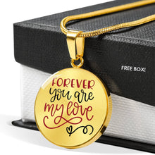 Load image into Gallery viewer, Forever You Are My Love Circle Pendant Stainless Steel Necklace Gift Box