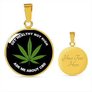 Get Healthy Not High Ask Me About CBD Necklace