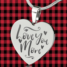 Load image into Gallery viewer, Love You More Heart Shaped Pendant Necklace Engraved Stainless Steel With Chain Anniversary Valentine's Day Gift Box Included
