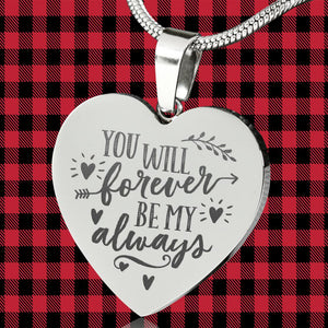You Will Forever Be My Always Engraved Love Quote Heart Pendant Stainless Steel With Chain and Gift Box