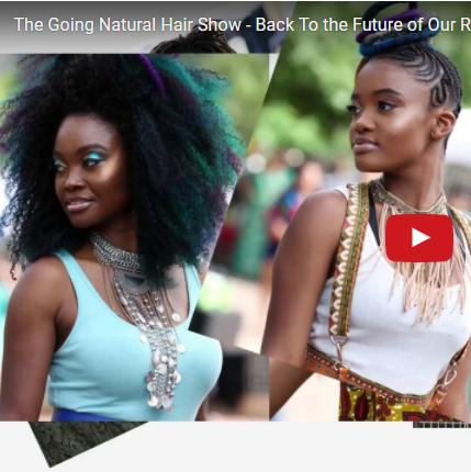 De Going Natural Hair Show Video; Kapsels voor krullen en kroeshaar