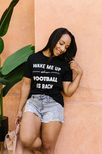 Wake Me Up When Football Is Back Graphic Tee