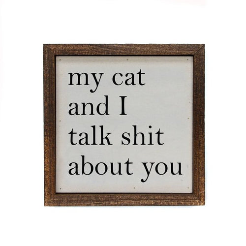 My Cat And I Talk About You Sign