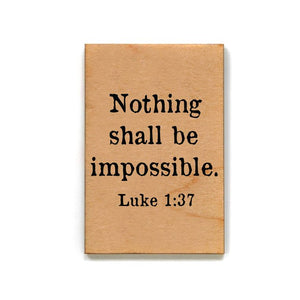 Nothing Shall Be Impossible Magnet
