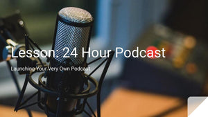 Launch Your Podcast Using 24 Hours Podcasting Techniques