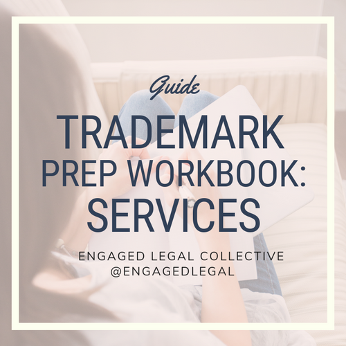 Trademark Prep Workbook: Service-Based Businesses-The Engaged Legal Collective