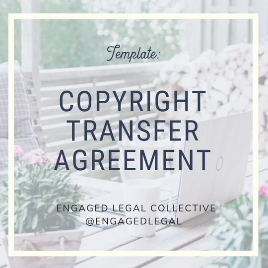 Copyright Transfer Agreement for Creatives-The Engaged Legal Collective