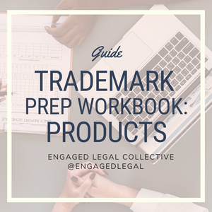 Trademark Prep Workbook: For Products-1-The Engaged Legal Collective Wedding Contracts and Templates