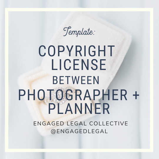 Copyright License to Use Photos: Photographer to Event Planner-1-The Engaged Legal Collective Wedding Contracts and Templates