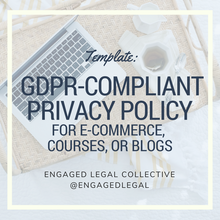 Load image into Gallery viewer, Privacy Policy for E-commerce, Courses, or Blogs (Updated for GDPR)-The Engaged Legal Collective