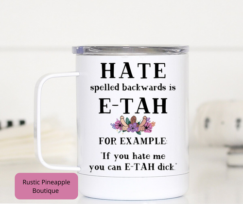 Hate Spelled Backwards Travel Mug