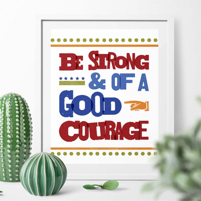 Be Strong & Of Good Courage Joshua 1:9 Inspirational Poster Printable