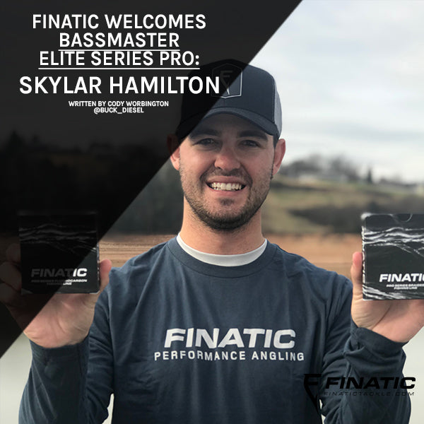 Finatic Welcomes Bassmaster Elite Series Pro : Skylar Hamilton