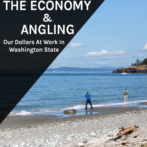 Fishermen casting on the beach. Fidalgo Island. Anacortes, Washington. Text reads: the economy and angling. Our dollars at work in Washington state.