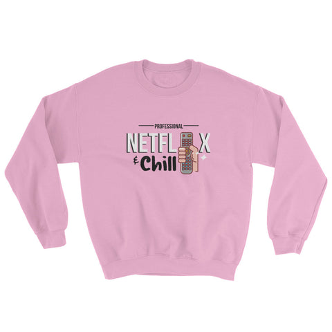 Netflix & Chill Sweatshirt - The Jack of All Trends
