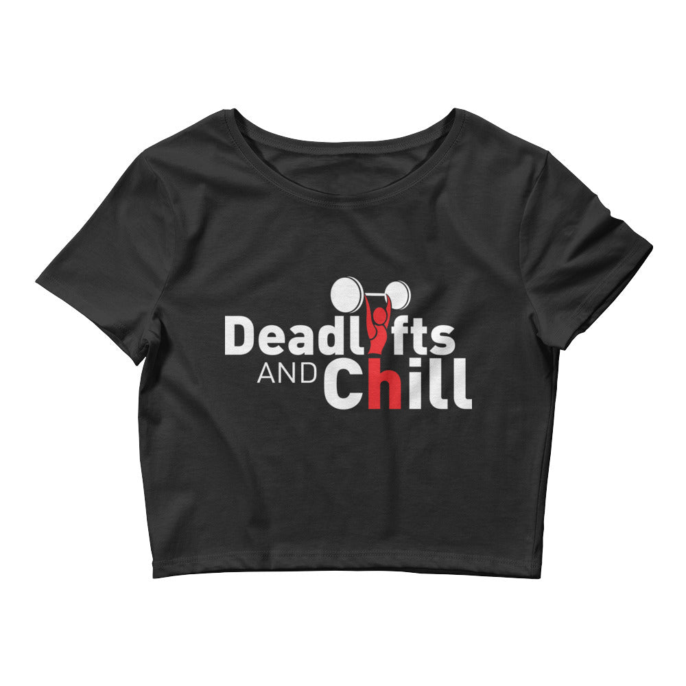Deadlifts & Chill Women's Crop Tee - The Jack of All Trends