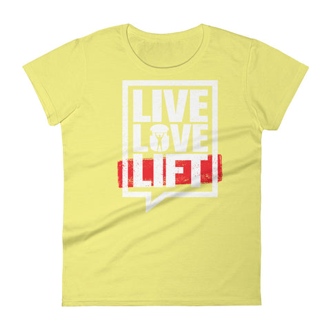 Live, Love, Lift Women's Short Sleeve T-Shirt - The Jack of All Trends